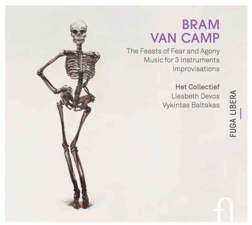 Bram Van Camp Het Collectief Liesbeth Devos The Feasts of Fear and Agony - Music for 3 instruments - Improvisations